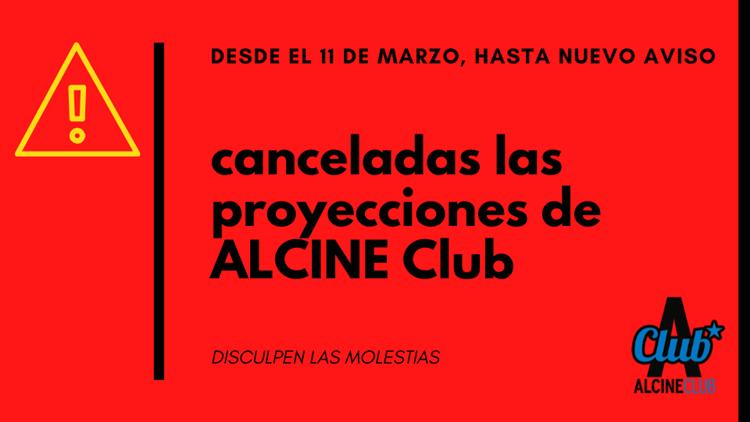 Cancelación de las actividades de Alcine Club hasta nuevo aviso