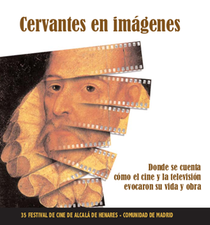 Cervantes in pictures. How cinema and television adapted his life and oeuvre.