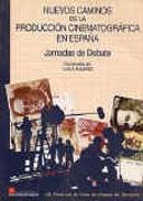 Nuevos caminos de la Producción Cinematográfica Española