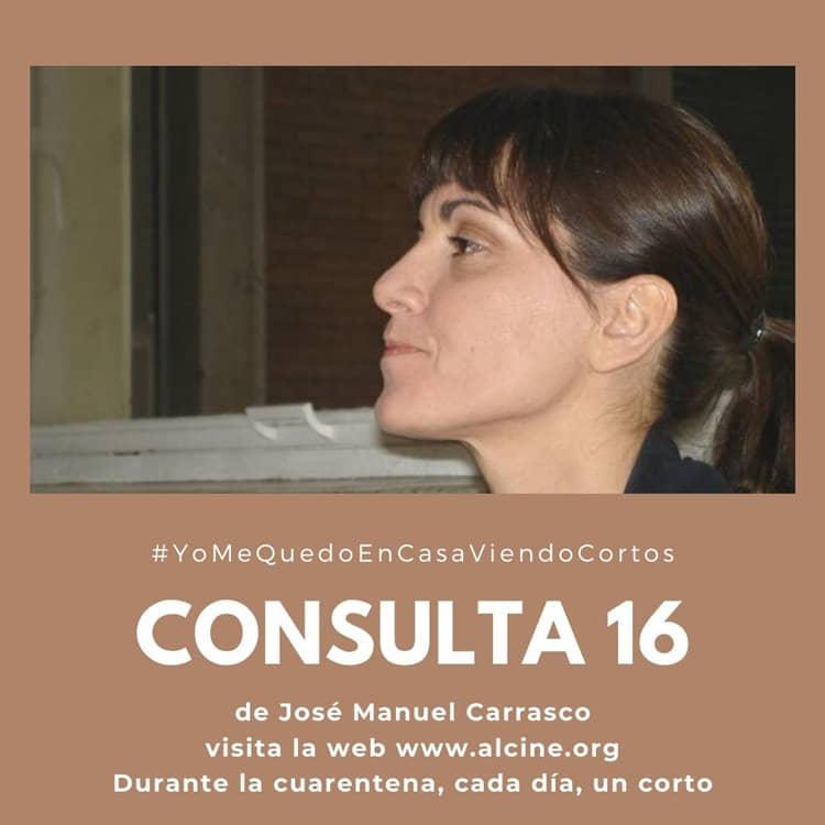 """""""Consulta 16"""", de José Manuel Carrasco, corto del día en #yomequedoencasaviendocortos"""