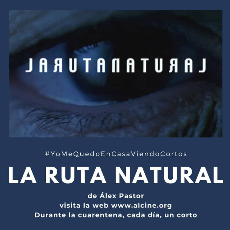 """""""La ruta natural"""", un palíndromo cinematográfico, sorprendente debut de Álex Pastor #YoMeQuedoEnCasaViendoCortos"""