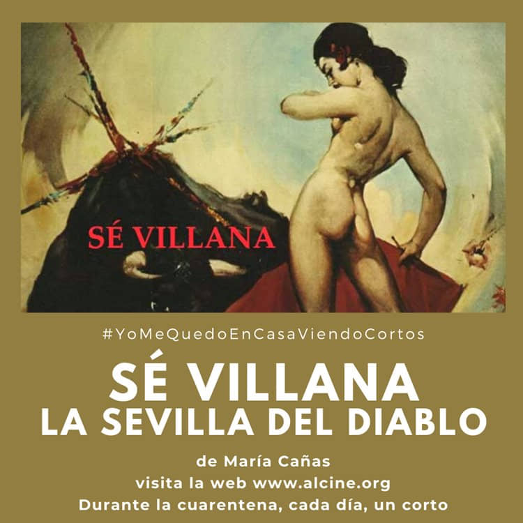 """""""Sé villana. La Sevilla del diablo"""", María Cañas nos muestra un retrato iconoclasta sobre su ciudad #YoMeQuedoEnCasaViendoCortos"""