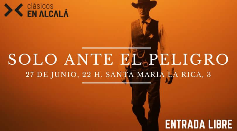 """""""Solo ante el peligro"""", el western mítico, en Clásicos en Alcalá"""