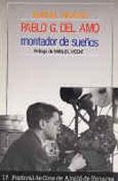 Pablo G. del Amo, montador de sueños.